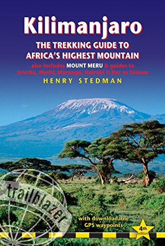 Kilimanjaro the trekking guide to the africa's highest mountain
